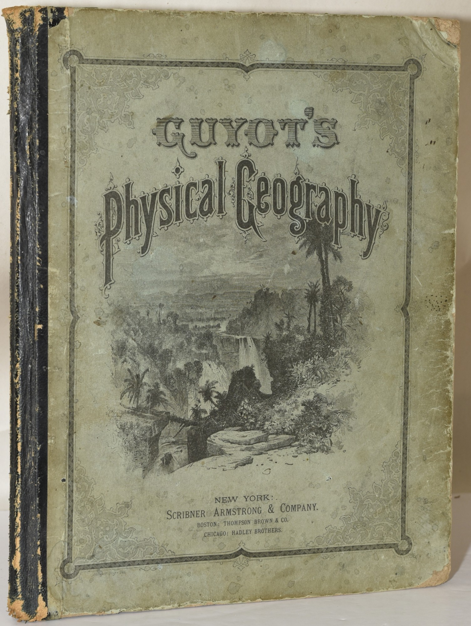 GUYOT'S GEOGRAPHICAL SERIES. PHYSICAL GEOGRAPHY | Arnold Guyot