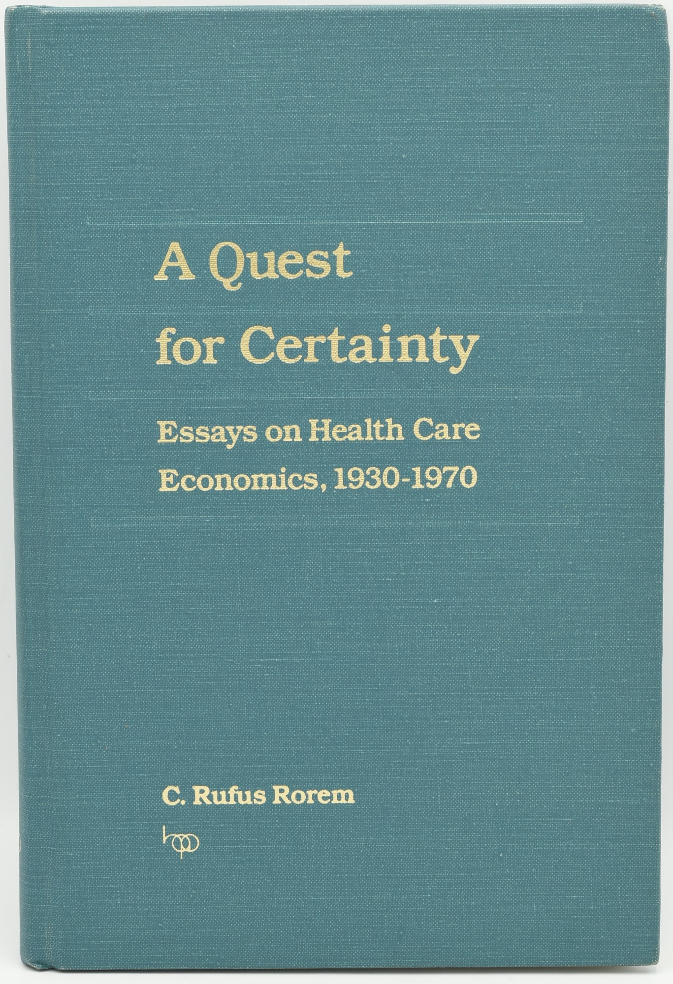 Essay Health  Essay For Students Of High School also Research Essay Proposal A Quest For Certainty Essays On Health Care Economics  By C  Rufus Rorem On Black Swan Books Position Paper Essay