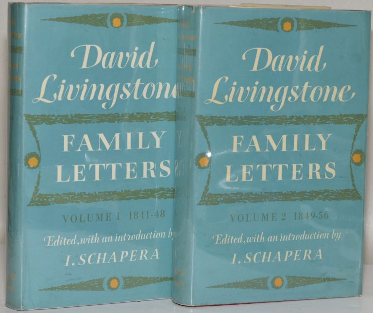 DAVID LIVINGSTONE: Family Letters 1841 - 1856; VOL I: 1841-1848; VOL II: 1849-1856. ed., Intro.