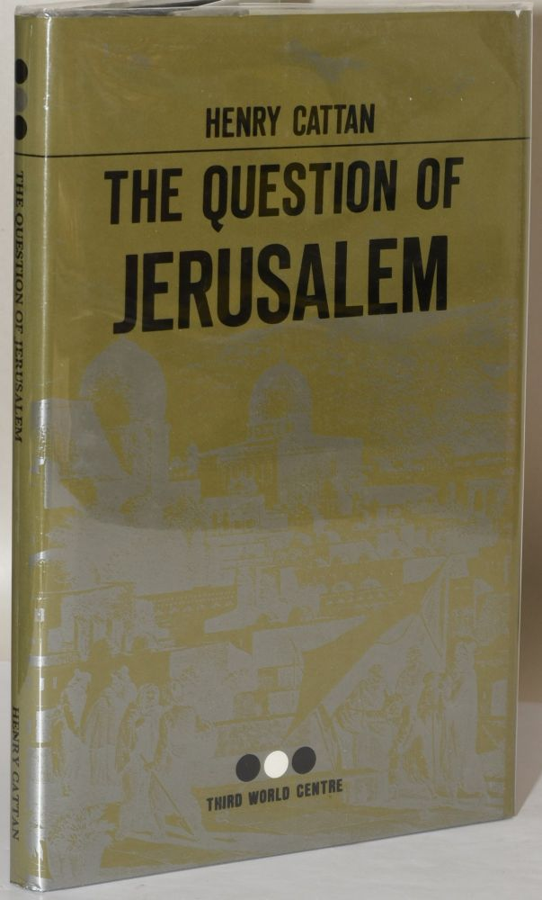 THE QUESTION OF JERUSALEM. Henry Cattan.