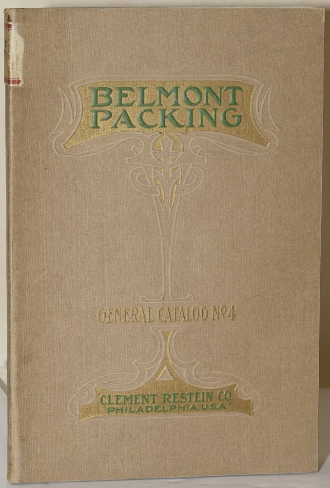 BELMONT PACKING: For Steam, Water, Ammonia, Hydraulics, Oil, Gases, Acids, Etc.; General Catalog - Number 4; June 1913. Clement Restein Company.