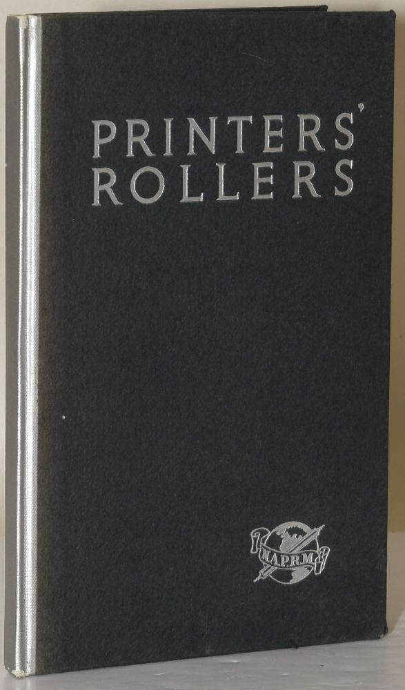 PRINTERS' ROLLERS: A Better Understanding of the Composition Roller. Inc National Association of Printer's Roller Manufacturers.