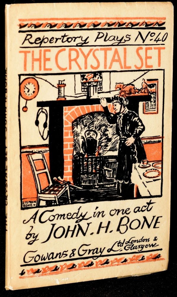 THE CRYSTAL SET: A Comedy in One Act (Repertory Plays No. 40). John H. Bone.