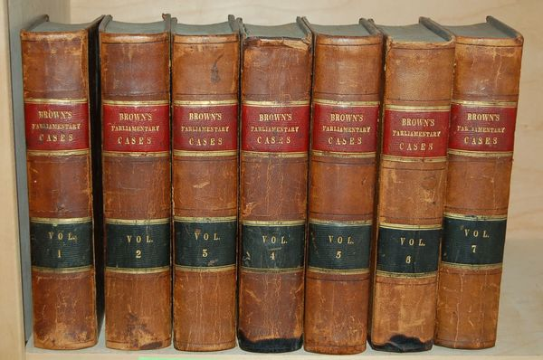 REPORTS OF CASES, Upon Appeals and Writs of Error, in the High Court of Parliament; From the Year 1701, to the Year 1779 with Tables, Notes, and References. (7 Volume Set); Vol I; Vol II; Vol III; Vol IV; Vol V; Vol VI; Vol VII. Josiah Brown, Esq, Barrister At Law.