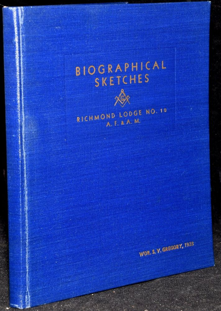BIOGRAPHICAL SKETCHES: LIVING PAST MASTERS, PERIOD 1892-1937. RICHMOND LODGE, NO. 10 A.F. & A. M. William C. Butler, John A. Shipley, R. E. Winfree, Treasurer, Master.