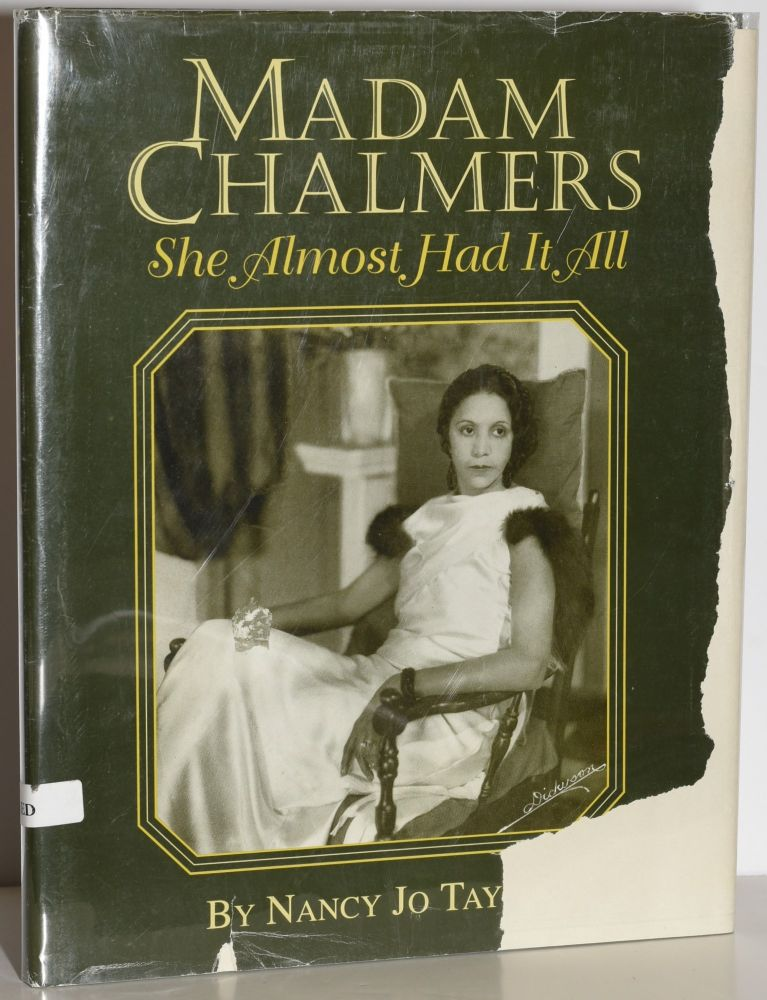 MADAM CHALMERS: She Almost Had It Made. Nancy Jo Taylor.