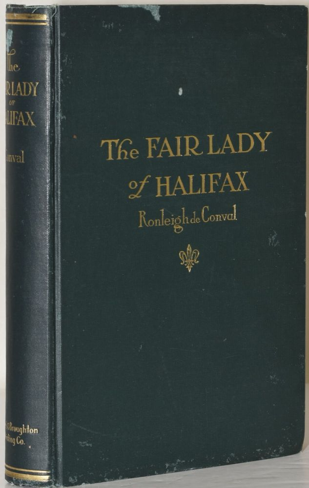 THE FAIR LADY OF HALIFAX or Colmey's Six Hundred. Ronleigh De Conval, pseud. of John Alfred Pollock.