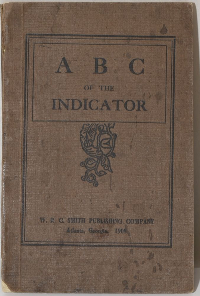 A B C OF THE INDICATOR. H. H. Kelley.