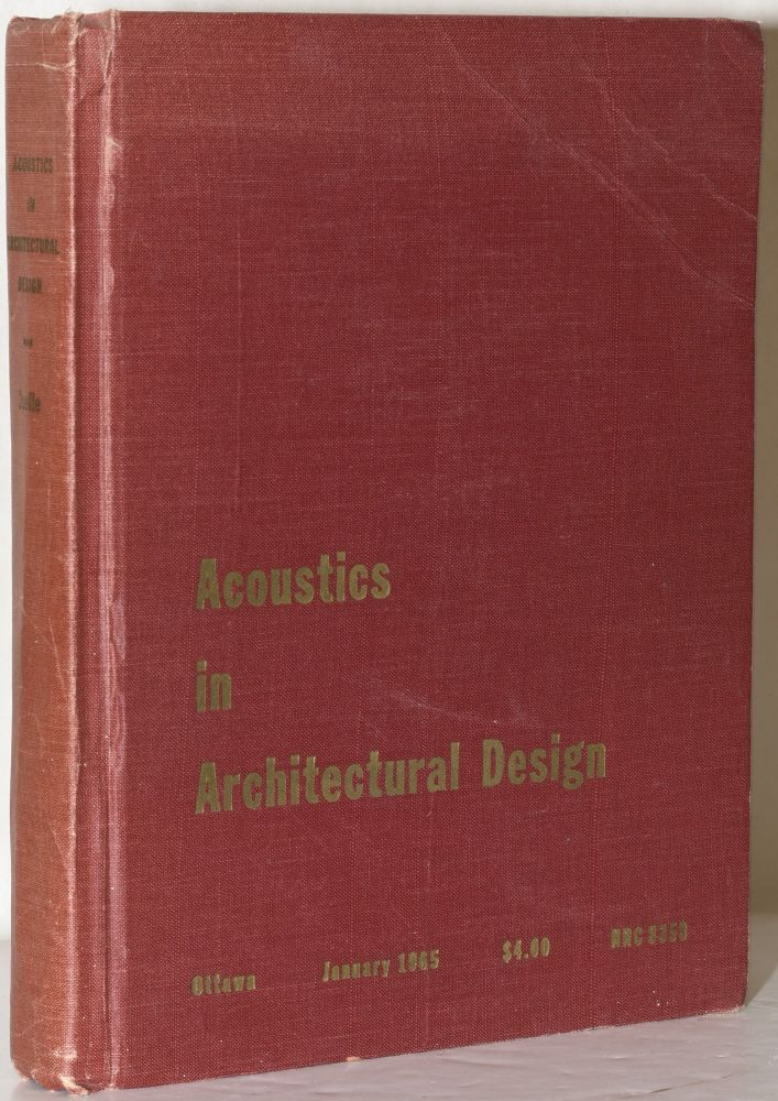 ACOUSTICS IN ARCHITECTURAL DESIGN (National Research Council Canada Division of Building Research). Leslie L. Doelle, M. Arch, Eng.