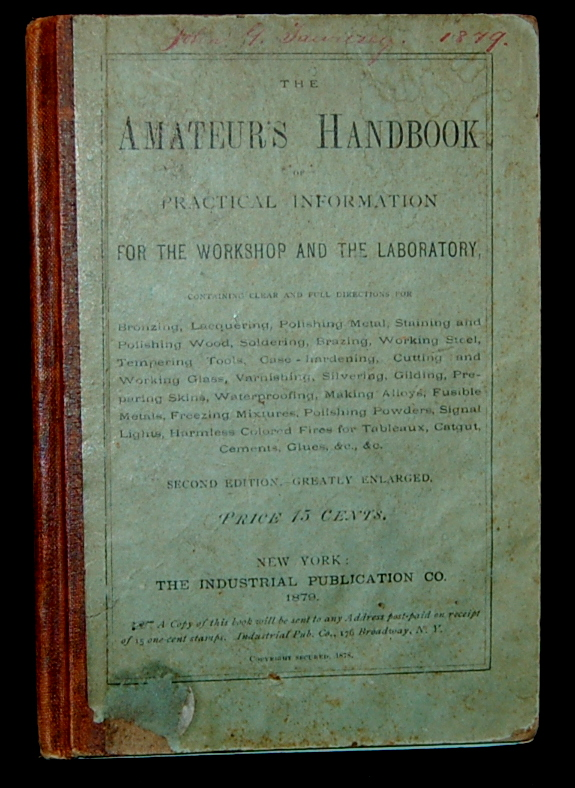 The Amateur's Handbook of Practical Information for the Workshop and the Laboratory. John Phin.
