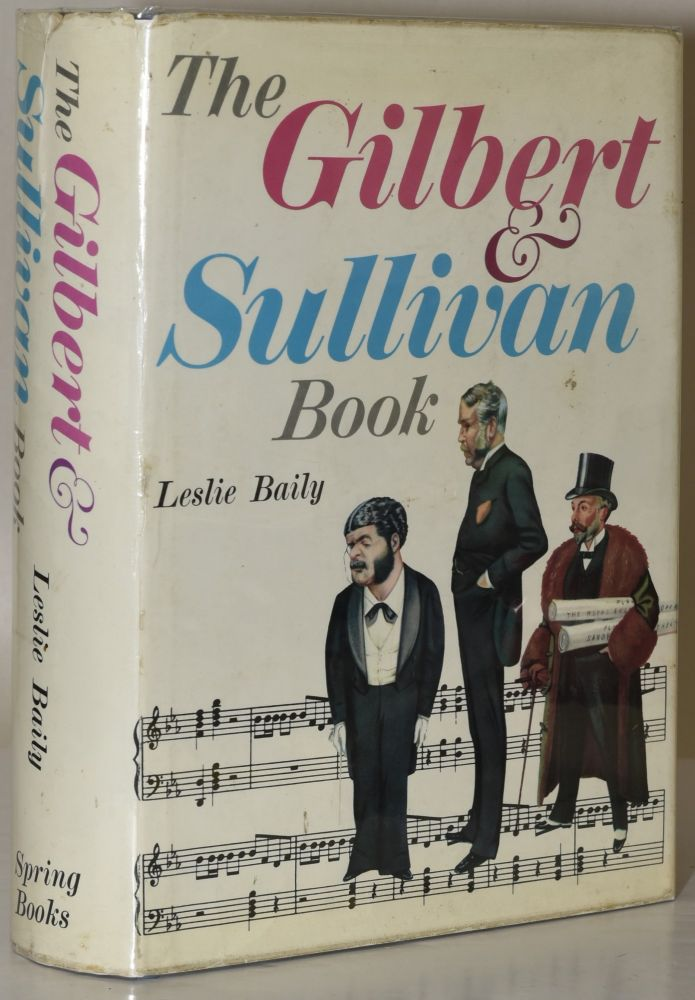 THE GILBERT AND SULLIVAN BOOK. Leslie Baily.