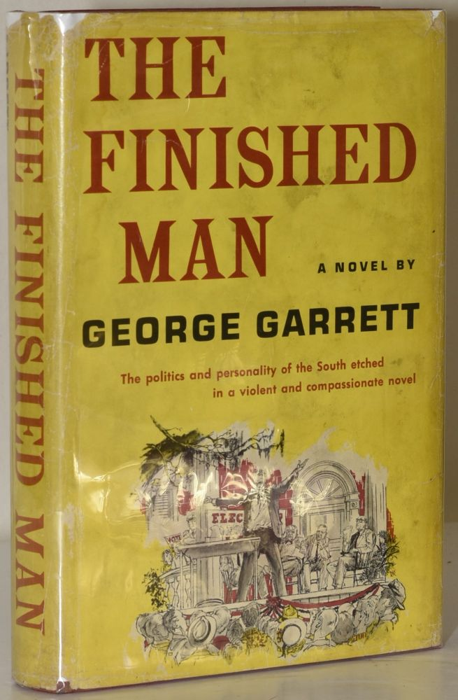 THE FINISHED MAN. George Garrett.