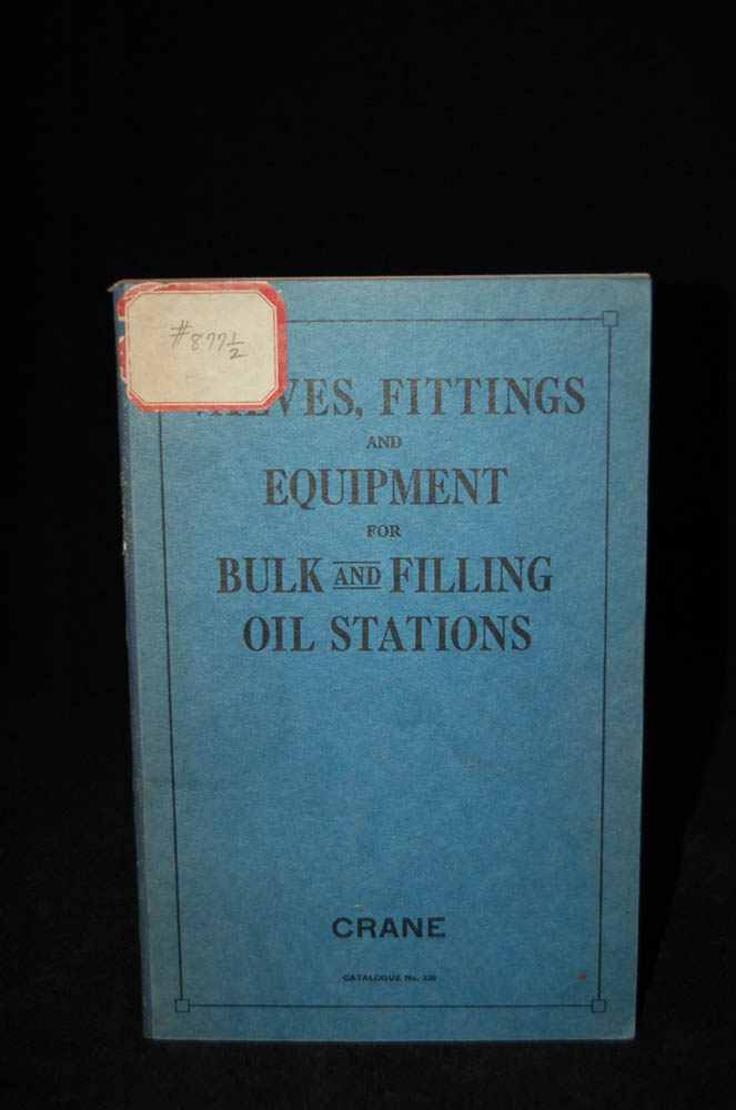 CRANE CO.: VALVES, FITTINGS AND EQUIPMENT FOR BULK AND FILLING OIL STATIONS: Catalog No. 230. Crane Co.