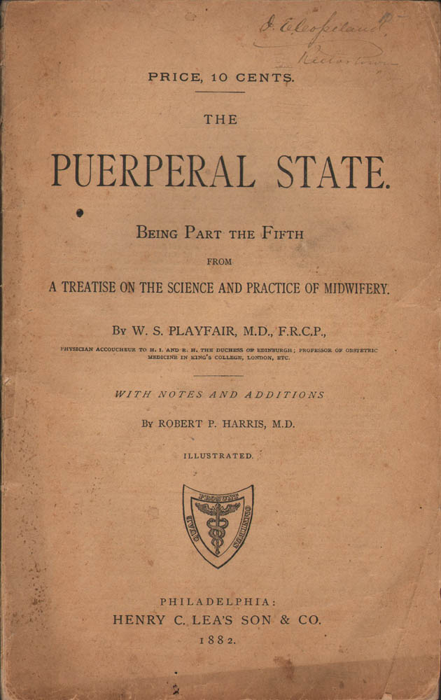 THE PUERPERAL STATE. BEING PART THE FIFTH FROM A TREATISE ON THE SCIENCE AND PRACTICE OF MIDWIFERY. illiam, Playfair, moult.