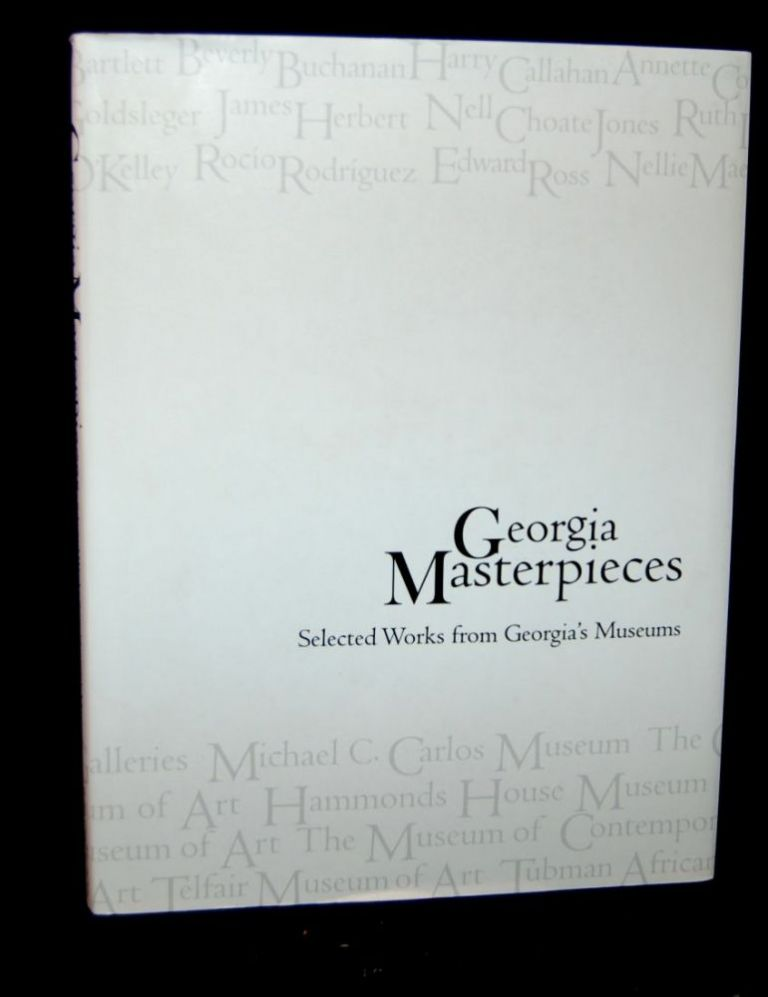 GEORGIA MASTERPIECES: Selected Works from Georgia's Museums. Georgia Council for the Arts.