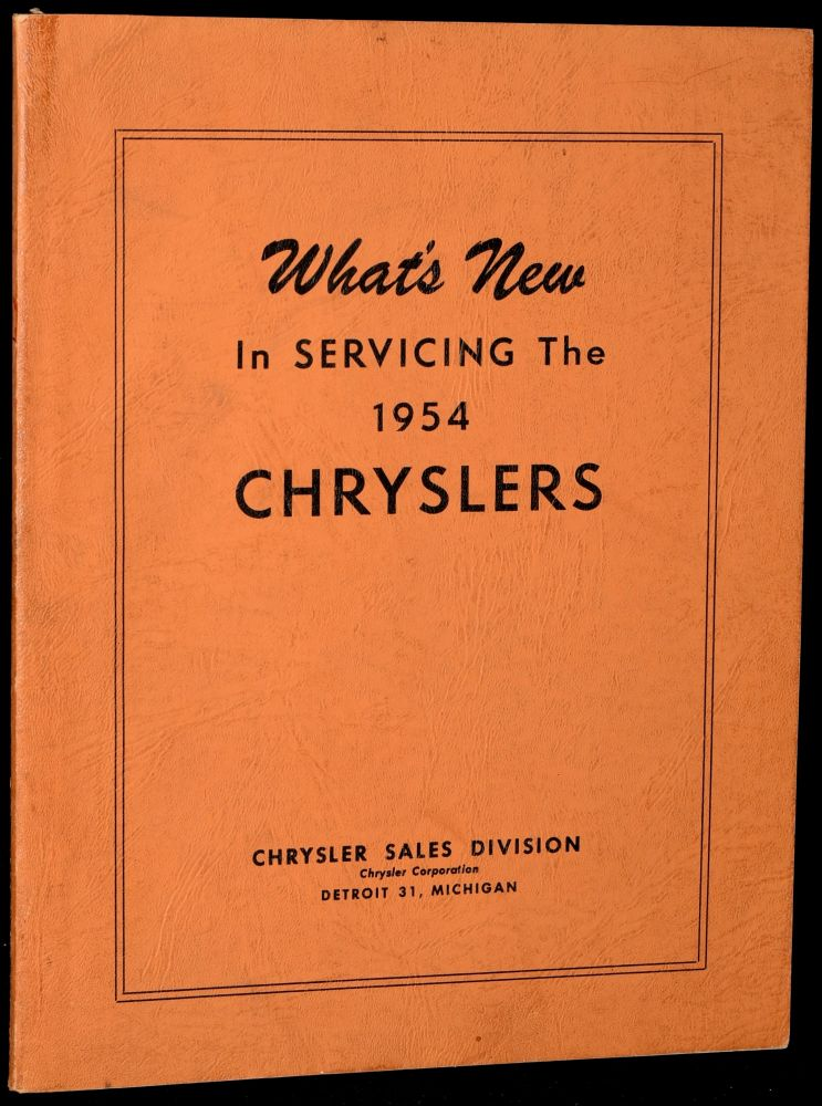 WHAT'S NEW IN SERVICING THE 1954 CHRYSLERS. Chrysler Corporation.