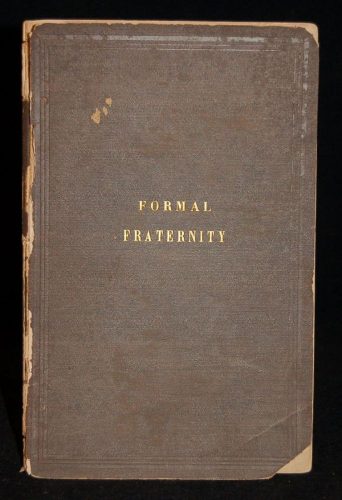 FORMAL FRATERNITY. Proceedings of the General Conferences of the Methodist Episcopal Church and of the Methodist Episcopal Church, South, in 1872, 1874, and 1876, and of the Joint Commission of the Two Churches on Fraternal Relations at Cape May, New Jersey, August 16-23, 1876.