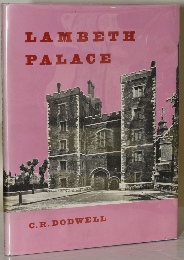 LAMBETH PALACE. Ph D. C R. Dodwell, Lord Archbishop of Canterbury, author, preface.