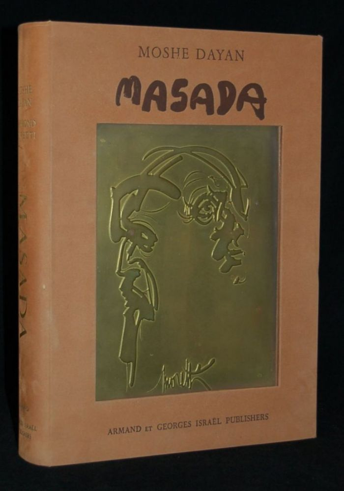 MASADA: THE VICTORY OF THE VANQUISHED; JUDEA CAPTA; Excerpt from THE JEWISH WAR. Moshe Dayan, additional, Josephus Flavius Uzi Narkiss, Georges Israel, Raymond Moretti.