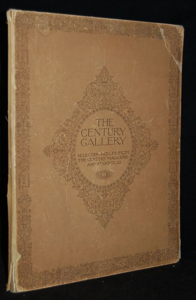 THE CENTURY GALLERY: SELECTED PROOFS FROM THE CENTURY MAGAZINE AND ST. NICHOLAS