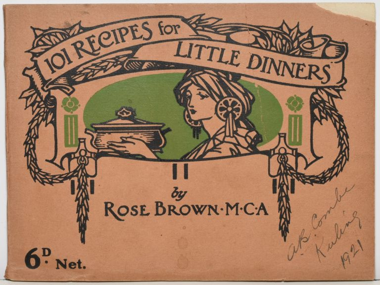 101 RECIPES FOR LITTLE DINNERS. M. C. A. Rose Brown.