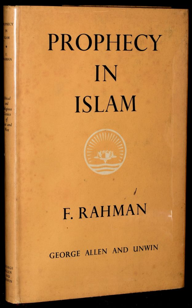 PROPHECY IN ISLAM: PHILOSOPHY AND ORTHODOXY. F. Rahman, author.