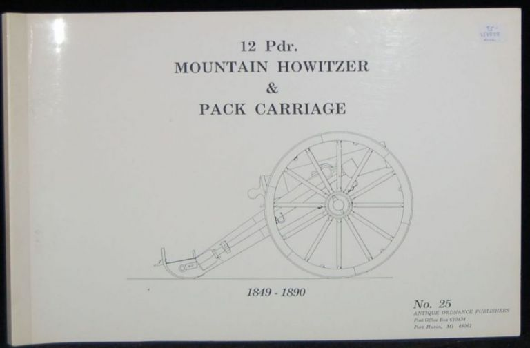 12 PDR. MOUNTAIN HOWITZER & PACK CARRIAGE. 1849 - 1890.