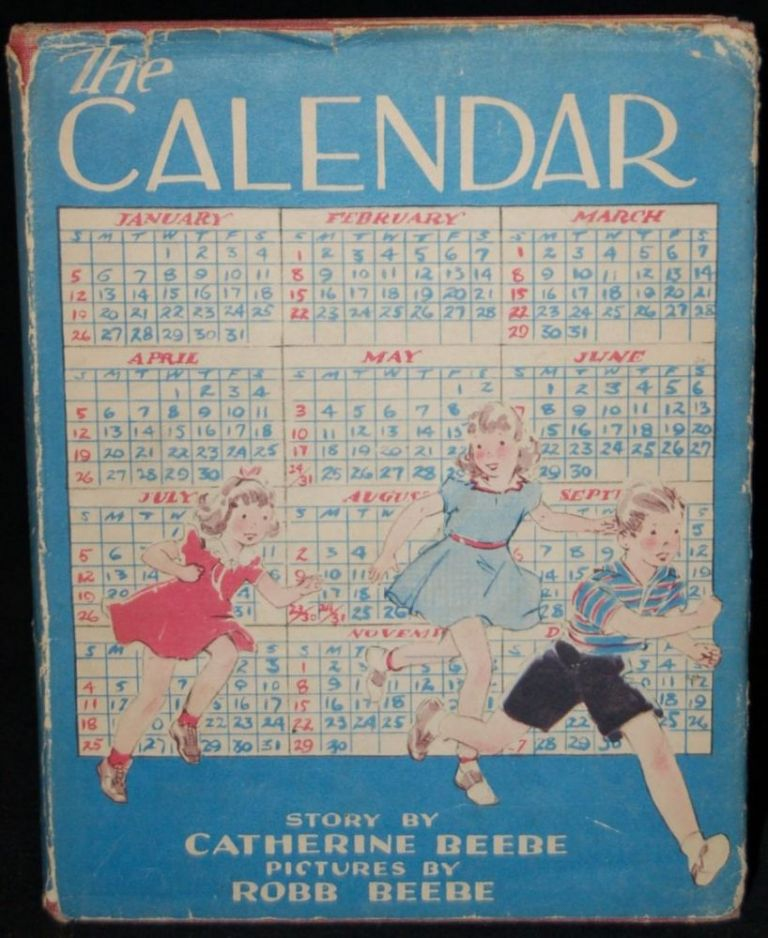 THE CALENDAR. Catherine Beebe, Robb Beebe, author.