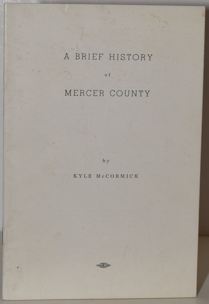 A BRIEF HISTORY OF MERCER COUNTY. Kyle McCormick, author.