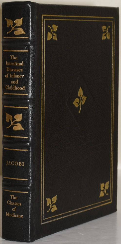 THE INTESTINAL DISEASES OF INFANCY AND CHILDHOOD. Abraham Jacobi.