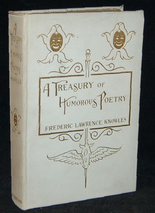 A TREASURY OF HUMOROUS POETRY. Frederick Lawrence Knowles.