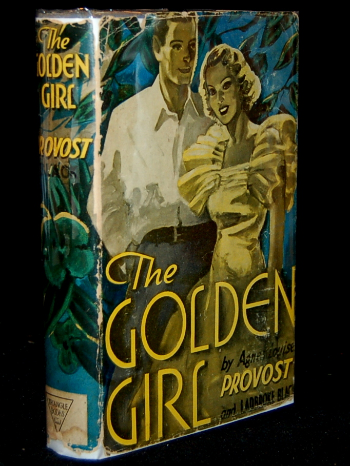 THE GOLDEN GIRL. Agnes Louise Provost, Ladbroke Black.