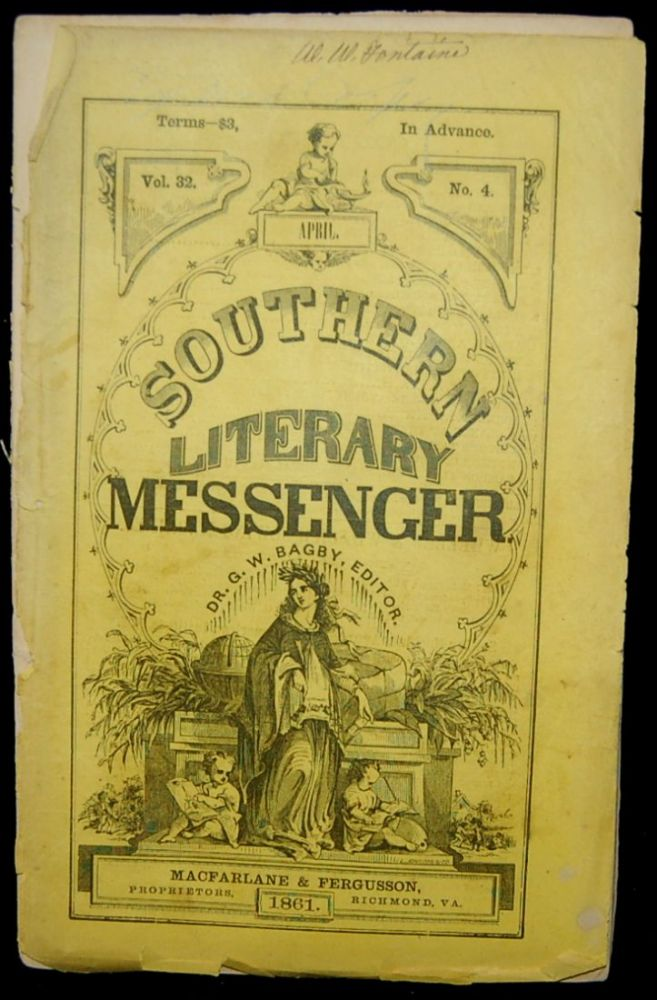 THE SOUTHERN LITERARY MESSENGER. APRIL, 1861. VOL. 32, NO. 4 (Confederate Imprint). George William Bagby.