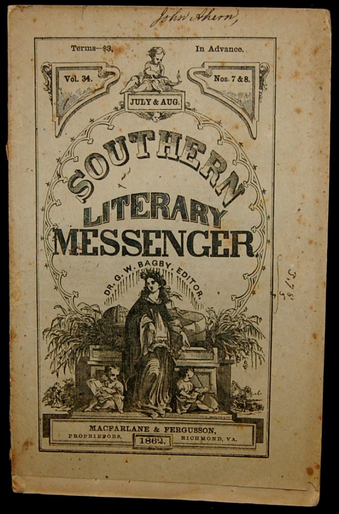 THE SOUTHERN LITERARY MESSENGER. JULY & AUG. 1862. VOL. 34, NOS. 7&8 [Confederate Imprint]. George William Bagby.