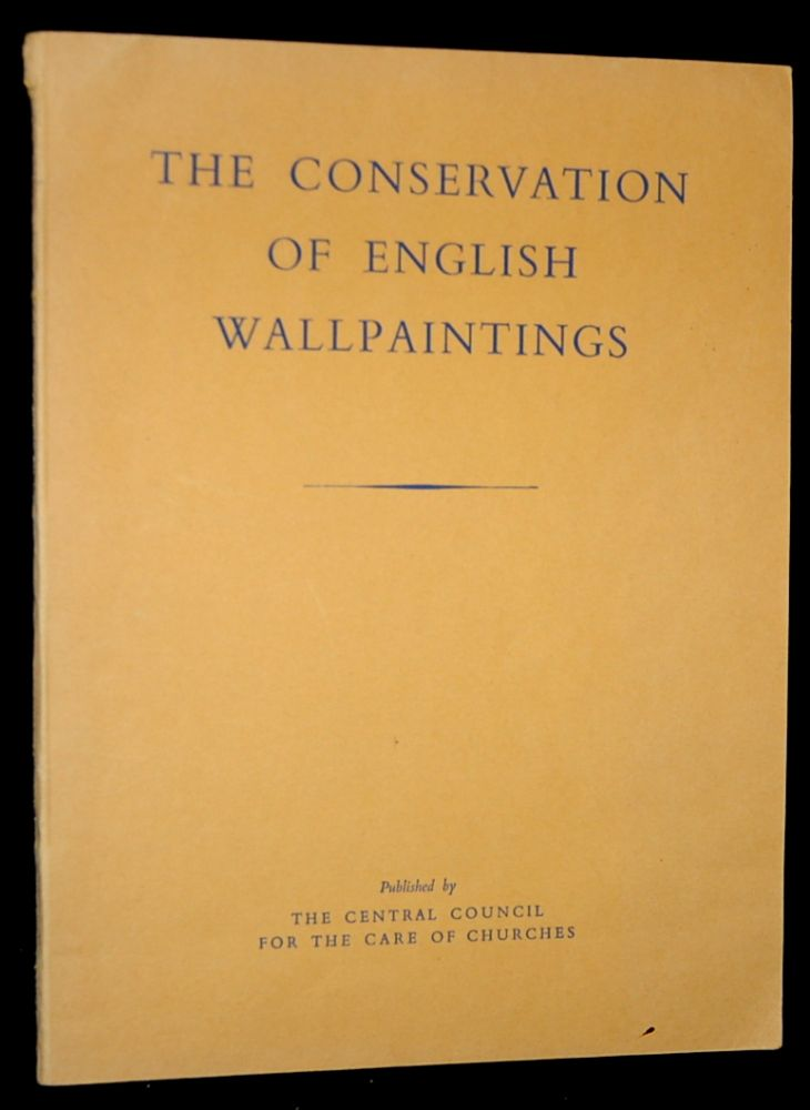 THE CONSERVATION OF ENGLISH WALLPAINTINGS. BEING A REPORT OF A COMMITTEE SET UP BY THE CENTRAL COUNCIL.