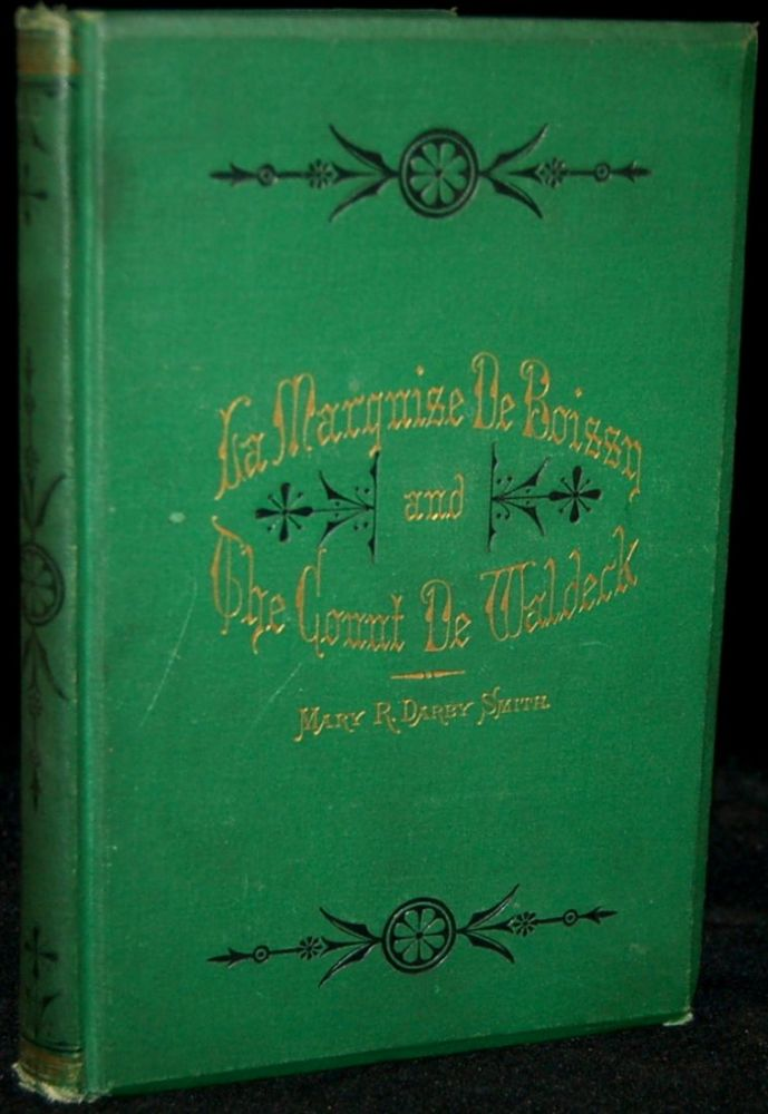 RECOLLECTIONS OF TWO DISTINGUISHED PERSONS: LA MARQUISE DE BOISSY AND THE COUNT DE WALDECK. Mary R. Darby Smith.