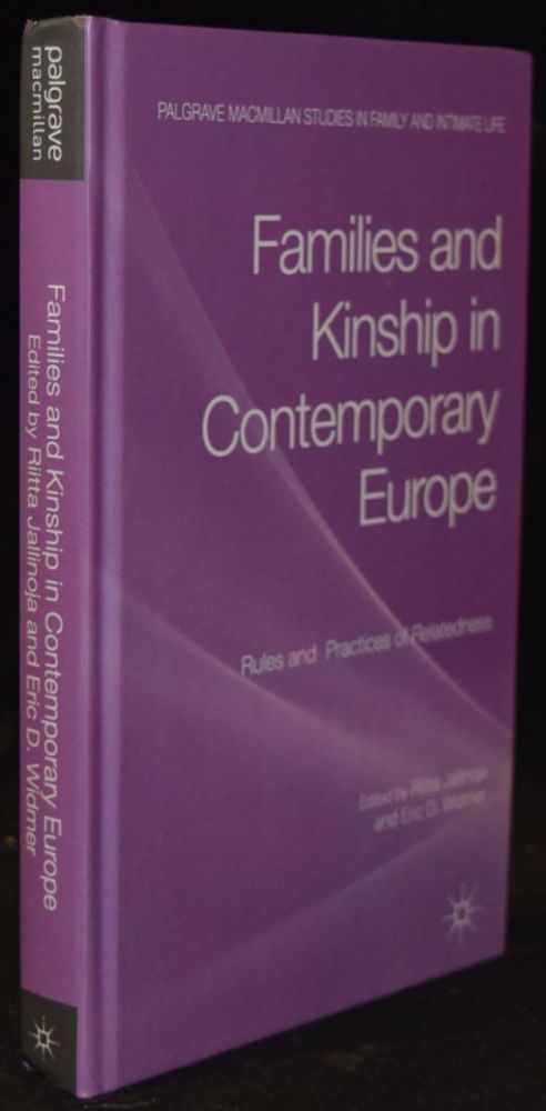 FAMILIES AND KINSHIP IN CONTEMPORARY EUROPE: RULES AND PRACTICES OF RELATEDNESS (PALGRAVE MACMILLAN STUDIES IN FAMILY AND INTIMATE LIFE). Ritta Jallinoja, Eric Widmer.