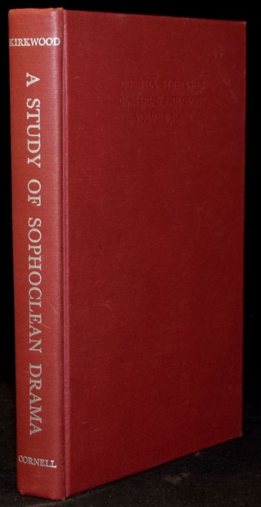 A STUDY OF SOPHOCLEAN DRAMA (Signed). G. M. Kirkwood.