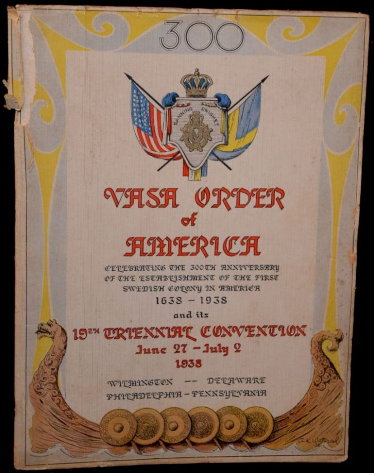 VASA ORDER OF AMERICA TERCENTENARY AND CONVENTION PROGRAM. JUNE 27 - JULY 2, 1938. BELLEVUE-STRATFORD HOTEL. PHILADELPHIA, PA. Carl W. Johnson, Vasa Order of America Grand Lodge.