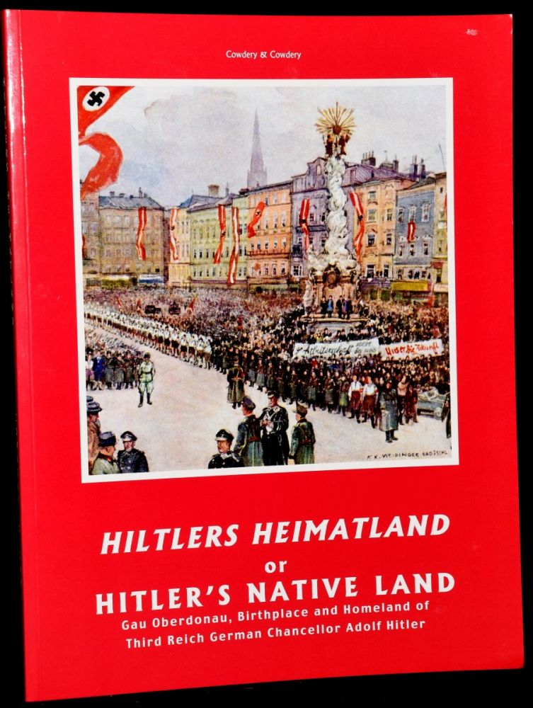 HITLERS HEIMATLAND OR HITLER'S NATIVE LAND. Ray Cowdery, Josephine Cowdery.