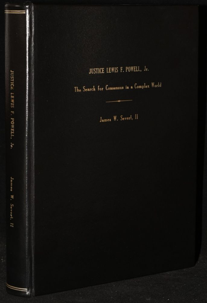 JUSTICE LEWIS F. POWELL, JR.: THE SEARCH FOR CONSENSUS IN A COMPLEX WORLD. II James W. Severt.