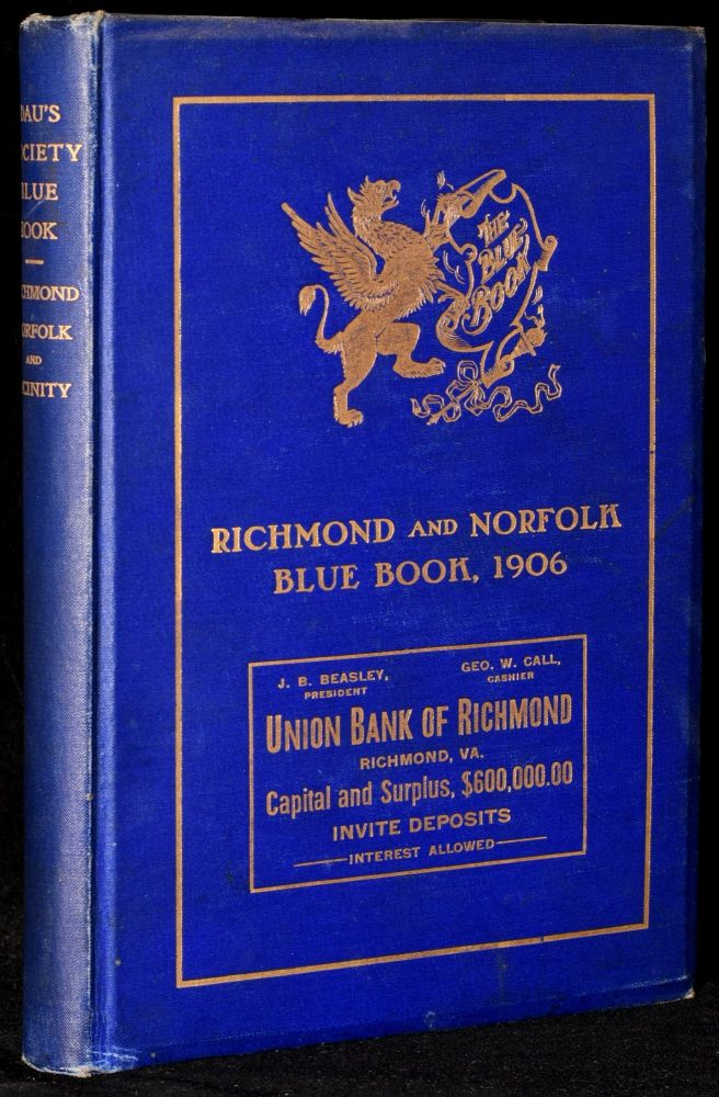 THE RICHMOND AND NORFOLK SOCIETY BLUE BOOK INCLUDING PETERSBURG AND OTHER SUBURBAN TOWNS. ELITE FAMILY DIRECTORY. CLUB MEMBERSHIP. 1906