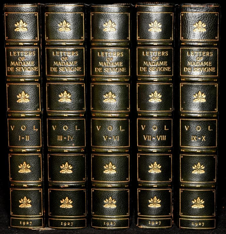 LETTERS FROM THE MARCHIONESS DE SEVIGNE TO HER DAUGHTER THE COUNTESS DE GRIGNAN (10 Volumes Bound as 5). The Marchioness de Sevigne.