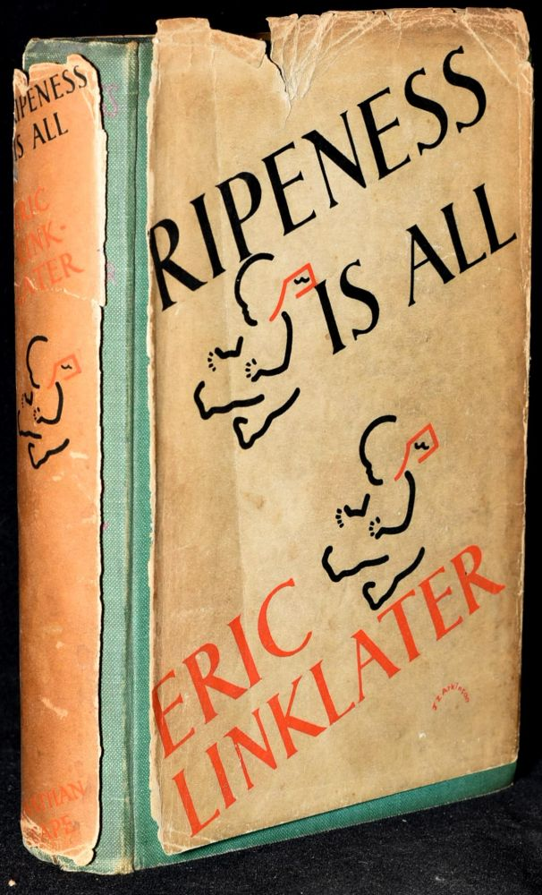 RIPENESS IS ALL. Eric Linklater.