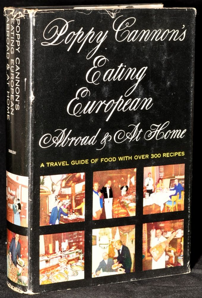 POPPY CANNON'S EATING EUROPEAN: ABROAD AND AT HOME. Poppy Cannon.