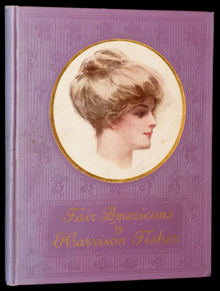 FAIR AMERICANS (Signed). ILLUSTRATED BOOKS Harrison Fisher.