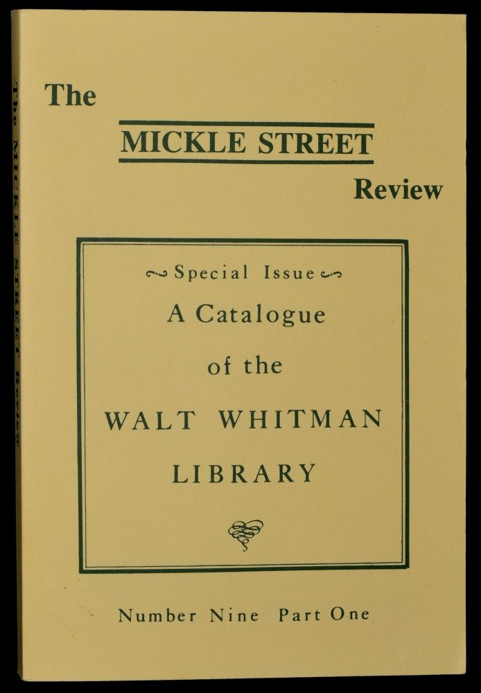 SPECIAL ISSUE: A CATALOGUE OF THE WALT WHITMAN LIBRARY. THE MICKLE STREET REVIEW. NUMBER NINE, PART ONE. Walt Whitman | Geoffrey Sill.