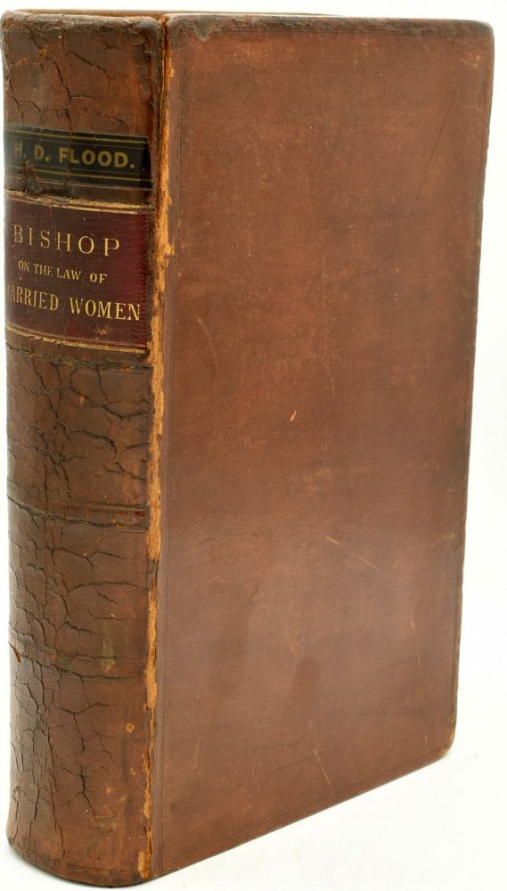 COMMENTARIES ON THE LAW OF MARRIED WOMEN UNDER THE STATUTES OF THE SEVERAL STATES, AND AT COMMON LAW AND IN EQUITY (Volume II Only). Joel Prentiss Bishop.