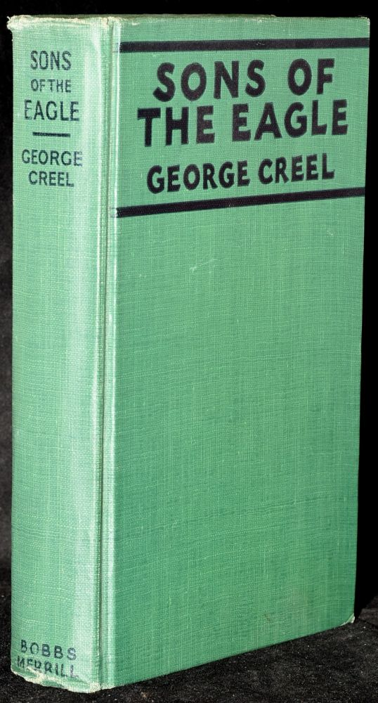 SONS OF THE EAGLE: SOARING FIGURES FROM AMERICA'S PAST. George Creel.