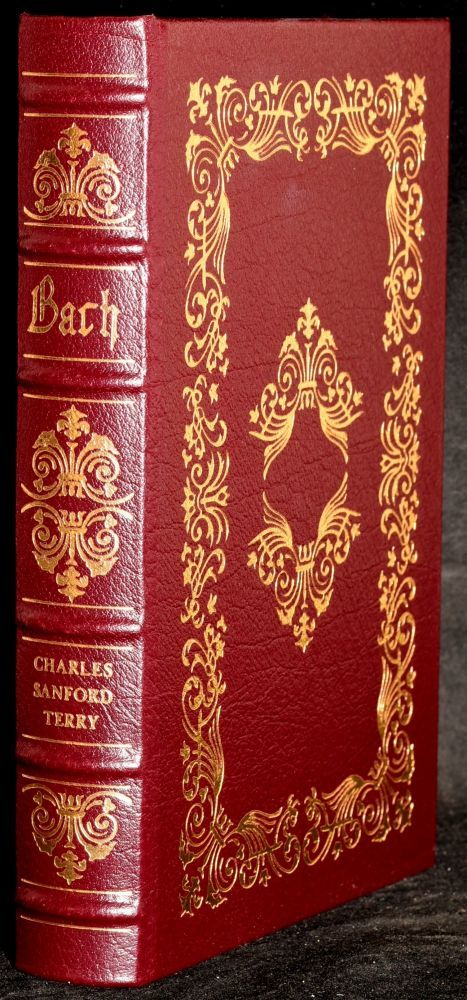 BACH: A BIOGRAPHY. Charles Sandford Terry.